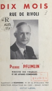 Pierre Pflimlin et Henry Peyret - Dix mois rue de Rivoli.