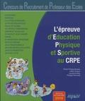 Pierre-Philippe Bureau et Cathy Durieux - L'épreuve d'éducation physique et sportive au CRPE.