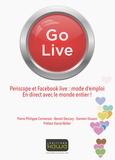 Pierre-Philippe Cormeraie et Benoit Descary - Go Live - Periscope et Facebook live : mode d'emploi, en direct avec le monde entier !.