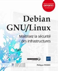 Debian GNU/Linux - Maîtrisez la sécurité des infrastructures.pdf