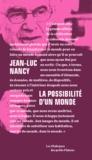 Pierre-Philippe Jandin et Jean-Luc Nancy - La possibilité d'un monde.