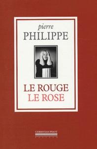 Pierre Philippe - Le rouge Le rose.