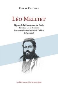 Pierre Philippe - Léo Melliet - Figure de la Commune de Paris, député du Lot-et-Garonne.