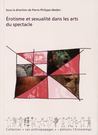 Pierre Philippe-Meden - Erotisme et sexualité dans les arts du spectacle.