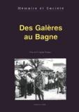 Pierre-Philippe Robert - Des Galères au Bagne.