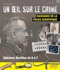 Pierre Piazza - Un oeil sur le crime - Naissance de la police scientifique.