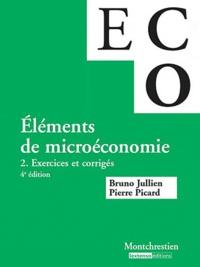 Pierre Picard - Eléments de micro-économie - Volume 2, Exercices et corrigés.