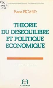 Pierre Picard - Théorie du déséquilibre et politique économique.