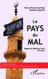 Pierre Piccinin da Prata et Domenico Quirico - Le pays du mal - Otages du djihad en Syrie, 152 jours.