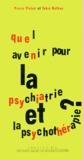 Pierre Pichot et Tobie Nathan - Quel avenir pour la psychiatrie et la psychothérapie ?.