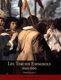 Pierre Picouet - Les Tercios espagnols 1600-1660.