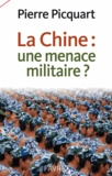 Pierre Picquart - La Chine : une menace militaire ?.
