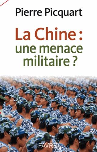 Pierre Picquart - La Chine : une menace militaire ?.