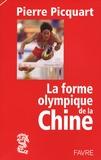 Pierre Picquart - La forme olympique de la Chine.