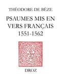 Pierre Pidoux et Théodore Bèze - Psaumes mis en vers français (1551-1562) ; accompagnés de la version en prose de Loïs Bude.