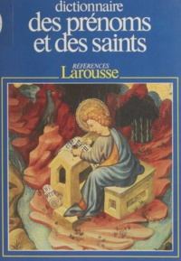 Pierre Pierrard - Dictionnaire des prénoms et des saints.