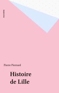 Pierre Pierrard - Histoire de Lille.