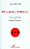 Pierre Piganiol - Parlons japonais - Panorama de la langue et guide pour l'assimiler.