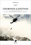 Pierre Pili - Chamonix-Langtang - Le témoignage d'un médecin du secours en montagne dans les Alpes et en Himalaya.