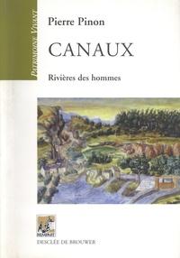 Pierre Pinon - Canaux - Rivières des hommes.