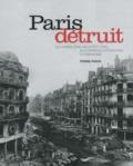 Pierre Pinon - Paris détruit - Du vandalisme architectural aux grandes opérations d'urbanisme.