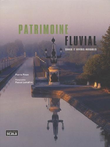 Pierre Pinon - Patrimoine fluvial - Canaux et rivières navigables.
