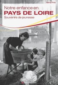 Pierre Pinta - Notre enfance en Pays de Loire - Enfants de la guerre et du baby boom.