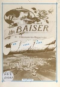 Pierre Pinton et Gérard Bouisson - Un baiser de Villeneuve-Lès-Maguelonne - De 1900 à 1980.