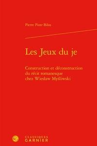 Les Jeux du je - Construction et déconstruction du récit romanesque chez Wiesaw Myliwski.pdf