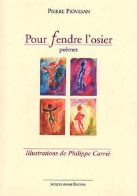 Pierre Piovesan - Pour fendre l'osier.