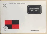 Pierre Plasaules - Maison carrée 1830-1962.