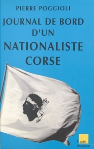 Pierre Poggioli - Journal de bord d'un nationaliste corse.