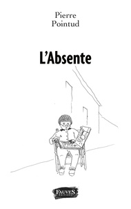 Pierre Pointud - L'Absente.