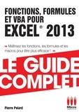 Pierre Polard - Fonctions, formules et VBA pour Excel 2013.