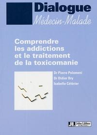 Pierre Polomeni et Didier Bry - Comprendre les addictions et le traitement de la toxicomanie.
