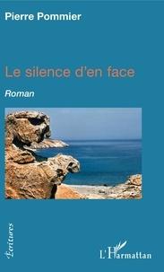 Pierre Pommier - Le silence d'en face.