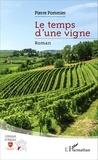 Pierre Pommier - Le temps d'une vigne.