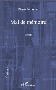 Pierre Pommier - Mal de mémoire.