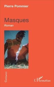 Pierre Pommier - Masques.