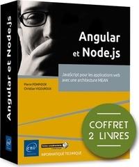 Pierre Pompidor et Christian Vigouroux - Angular et Node.js - Coffret en 2 volumes : JavaScript pour les applications web avec une architecture MEAN.
