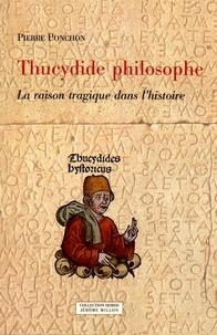 Pierre Ponchon - Thucydide philosophe - La raison tragique dans l'histoire.