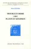 Pierre Pontier - Trouble et ordre chez Platon et Xénophon.