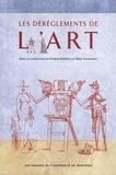 Pierre Popovic et Erik Vigneault - Les dérèglements de l'art - Formes et procédures de l'illégitimité culturelle en France (1715-1914).
