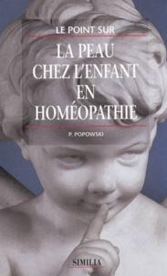 Pierre Popowski - La peau chez l'enfant en homéopathie.