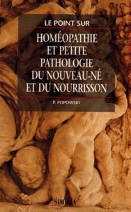 Pierre Popowski - Petite pathologie du nouveau-né et du nourrisson.