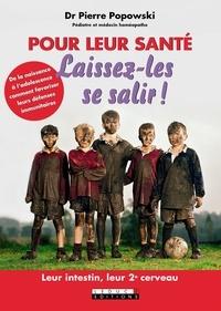 Pierre Popowski - Pour leur santé laissez-les se salir !.