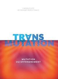 Pierre Portevin et Stanislas van Wassenhove - Trans-Mutation - Mutation ou effondrement. Un récit pour le XXIe siècle.