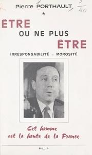 Pierre Porthault - Être ou ne plus être.