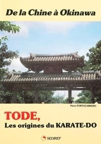 Pierre Portocarrero - De la Chine à Okinawa - Tode, les origines du karate-do.