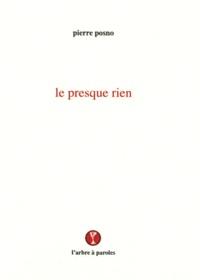 Pierre Posno - Le presque rien.